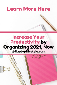 Increase Your Productivity by Organizing 2021