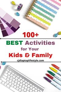 100+ Best Activities for Kids & Family