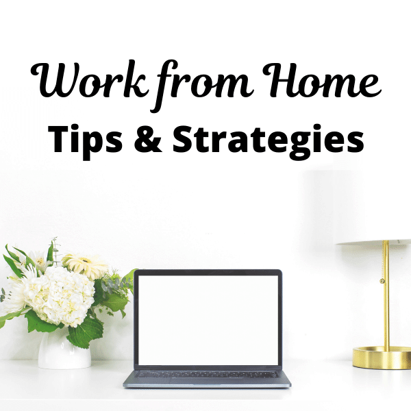 work from home tips and strategies